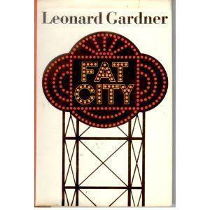 Fat City: Leonard Gardner