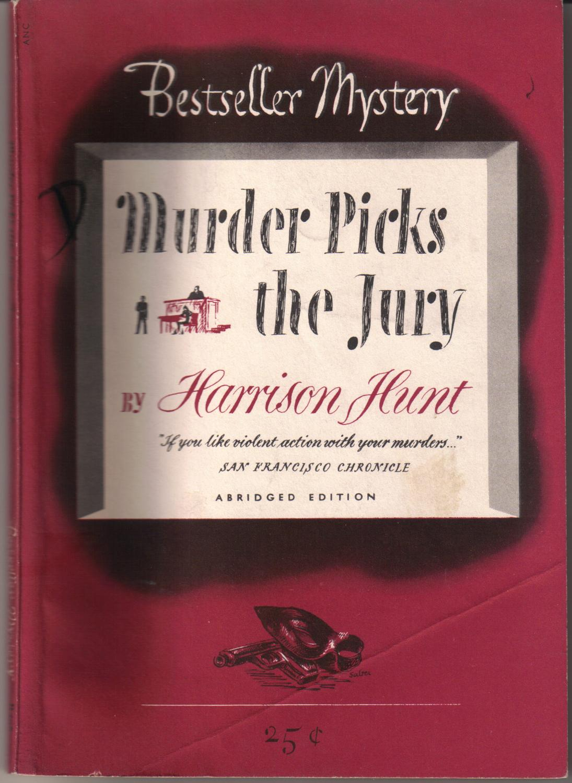 Murder Picks The Jury Hunt, Harrison (W. T. Ballard & Norbert Davis) Softcover Rare edition of collaboration between W. T. Ballard and Norbert Davis. Corner crease on front cover else fine. Abridged.