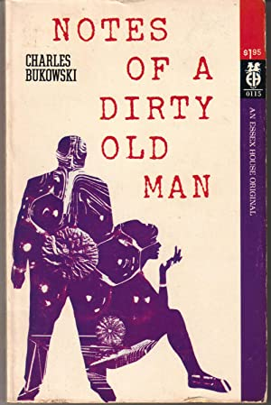Notes of A Dirty Old Man: Bukowski, Charles
