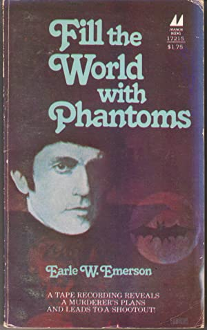 Fill the World With Phantoms: Emerson, Earle (Earl)