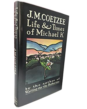 The Life and Times of Michael K: Coetzee, J M