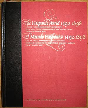 The Hispanic World 1492-1898: A Guide to Photoreproduced Manuscripts from Spain in the Collection...
