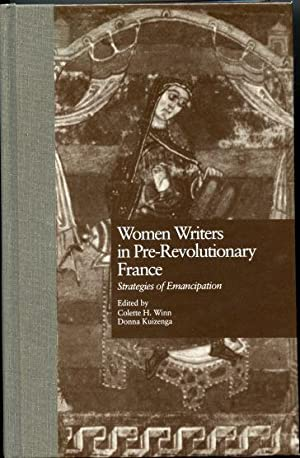 Women Writers in Pre-Revolutionary France: Strategies of Emancipation