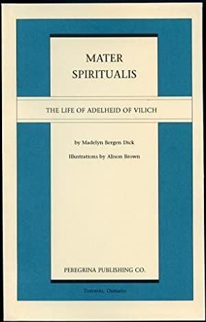 Mater Spiritualis The Life of Adelheid of Vilich