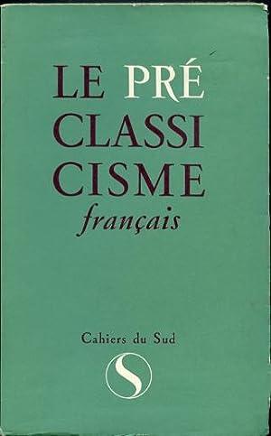 Le Preclassicisme Francais.: Tortel, Jean