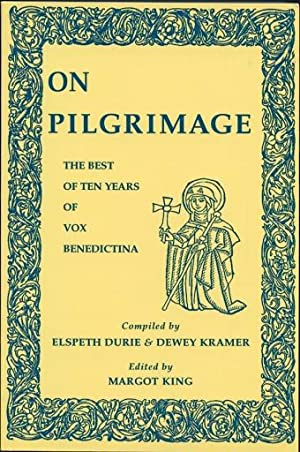 On Pilgrimage The Best Ten Years of Vox Benedictina