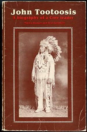 John Tootoosis Biography of a Cree leader: Sluman, Norma; Goodwill,