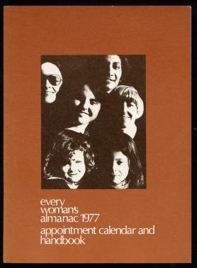 Every Woman's Almanac 1977 Appointment Calendar and Handbook
