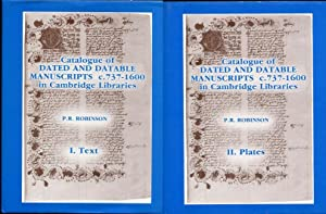 Catalogue of Dated and Datable Manuscripts C 737-1600 in Cambridge Libraries Vol. I Text; Vol II ...