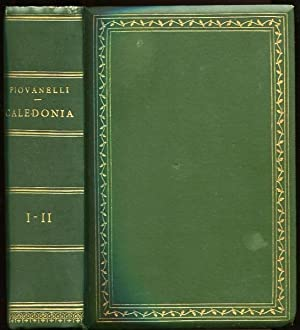 Caledonia. Volume Primo e volume Secondo Signed by author