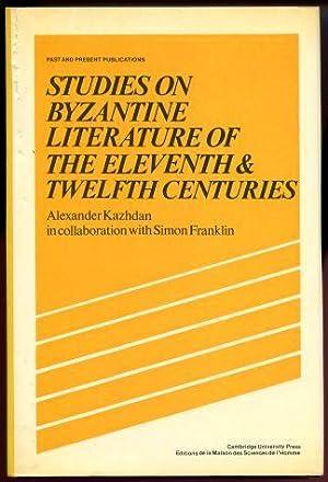 Studies on Byzantine Literature of the Eleventh: Kazhdan, A. P.;Franklin,