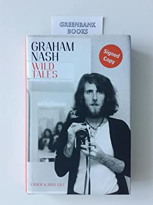 Wild Tales: A Rock & Roll Life: Nash, Graham