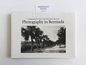 Celebrating the first One Hundred years of Photography in Bermuda 1839-1939