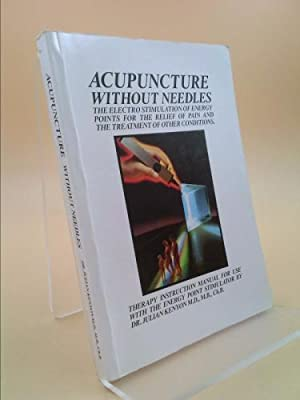ACUPUNCTURE WITHOUT NEEDLES The Electro Stimulation of ...