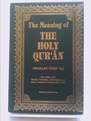 The Meaning of the Holy Quran: Abdullah Yusuf Ali