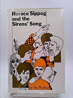 Horace Sippog and the Siren's Song: walton, su
