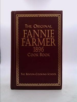 The Original Fannie Farmer 1896 Cookbook: The: Fannie Merritt Farmer