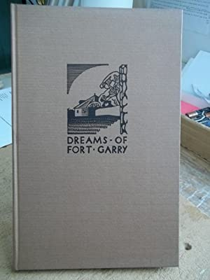 DREAMS OF FORT GARRY: WATSON, Robert; With Wood Cut Illustrations by Walter J. Phillips, A.R.C.A.
