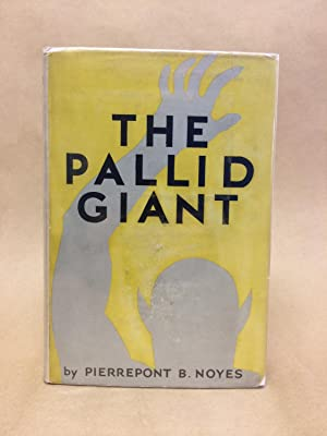 THE PALLID GIANT A Tale of Yesterday and Tomorrow