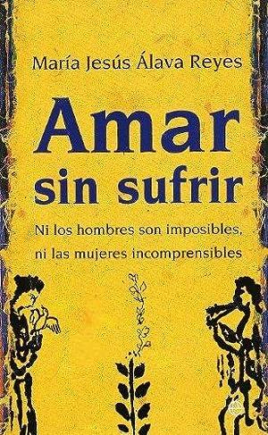 Amar sin sufrir: Álava Reyes, María