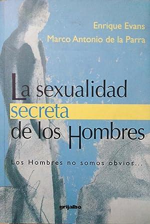 La Sexualidad Secreta de los Hombres: Los: Evans, Enrique; de