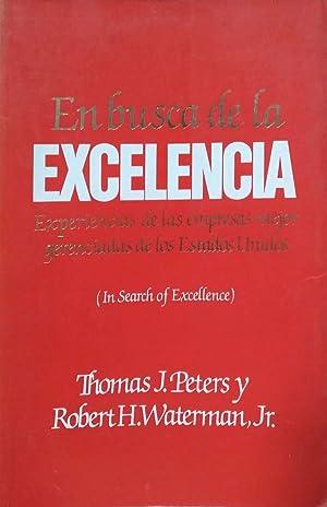 En busca de la Excelencia: Experiencias de: Peters, Thomas J.;