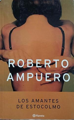 Los Amantes de Estocolmo (Spanish Edition): Ampuero, Roberto