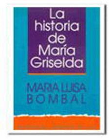 LA HISTORIA DE MARIA GRISELDA: BOMBAL, MARIA LUISA
