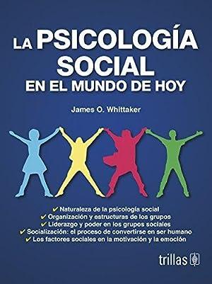 PSICOLOGIA SOCIAL EN EL MUNDO DE HOY.,LA: WHITTAKER, JAMES O.