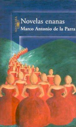 Novelas enanas (Spanish Edition): Parra, Marco Antonio