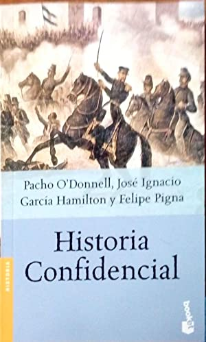 Historia Confidencial (Spanish Edition): O'Donnell, Pacho