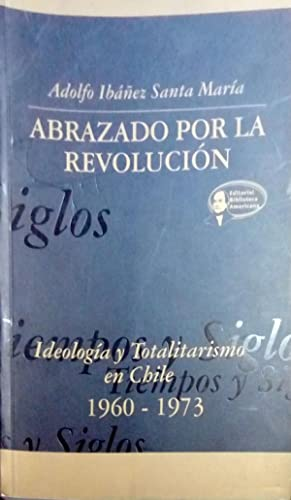 ABRAZADOS POR LA REVOLUCION (1960-1973): IBAÑEZ