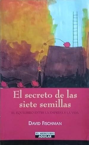 El Secreto De Las Siete Semillas: El: Fischman, David