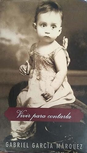 Vivir para contarla (Spanish Edition): Marquez, Gabriel Garcia