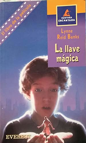 La llave magica/ The Indian in the: Banks, Lynne Reid