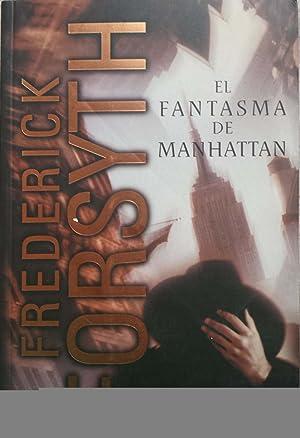 Fantasma de Manhattan, El (Spanish Edition): Forsyth, Frederick