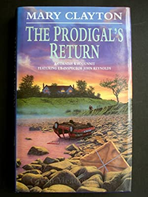THE PRODIGAL'S RETURN A CORNISH WHODUNNIT Featuring Ex-Inspector John Reynolds