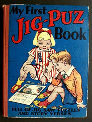 MY FIRST JIG-PUZ BOOK FULL OF JIG-SAW PUZZLES AND STORY VERSES!