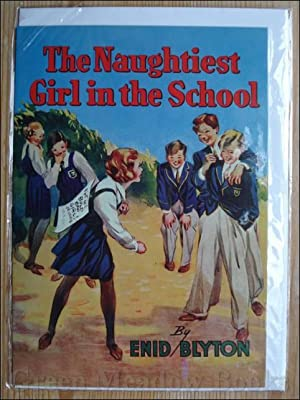 GREETING CARD THE NAUGHTIEST GIRL IN THE: BLYTON Enid