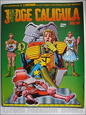 THE CHRONICLES OF JUDGE DREDD: JUDGE CALIGULA BOOK ONE