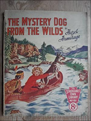 SCHOOLGIRLS¿ OWN LIBRARY STORY PAPER: THE MYSTERY DOG FROM THE WILDS