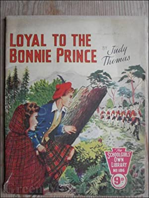 SCHOOLGIRLS¿ OWN LIBRARY STORY PAPER: LOYAL TO THE BONNIE PRINCE