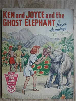 SCHOOLGIRLS¿ OWN LIBRARY STORY PAPER: KEN AND JOYCE AND THE GHOST ELEPHANT