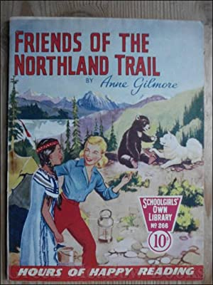 SCHOOLGIRLS¿ OWN LIBRARY STORY PAPER: FRIENDS OF THE NORTHLAND TRIAL