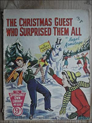 SCHOOLGIRLS¿ OWN LIBRARY STORY PAPER: THE CHRISTMAS GUEST WHO SURPRISED THEM ALL