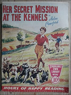 SCHOOLGIRLS¿ OWN LIBRARY STORY PAPER: HER SECRET MISSION AT THE KENNELS