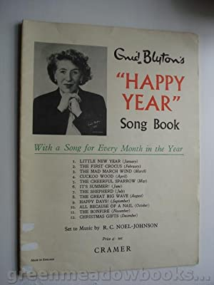 ENID BLYTON¿S HAPPY YEAR SONG BOOK With A Song For Every Month In The Year! Set to Music by R C N...