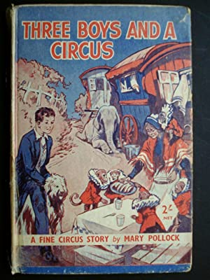 THREE BOYS AND A CIRCUS A FINE CIRCUS STORY