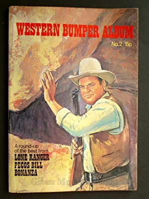 WESTERN BUMPER ANNUAL No. 2 A ROUND-UP OF THE BEST FROM LONE RANGER, PECOS BILL, BONANZA