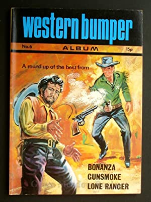 WESTERN BUMPER ANNUAL No. 6 A ROUND-UP OF THE BEST FROM LONE RANGER, GUNSMOKE, BONANZA